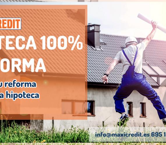 25-9-18 hipoteca+reforma con maxicredit, asesoria financiera