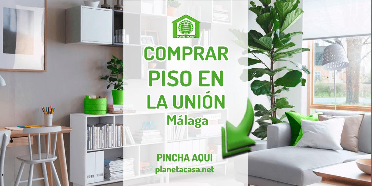 Comprar piso en La Union Malaga