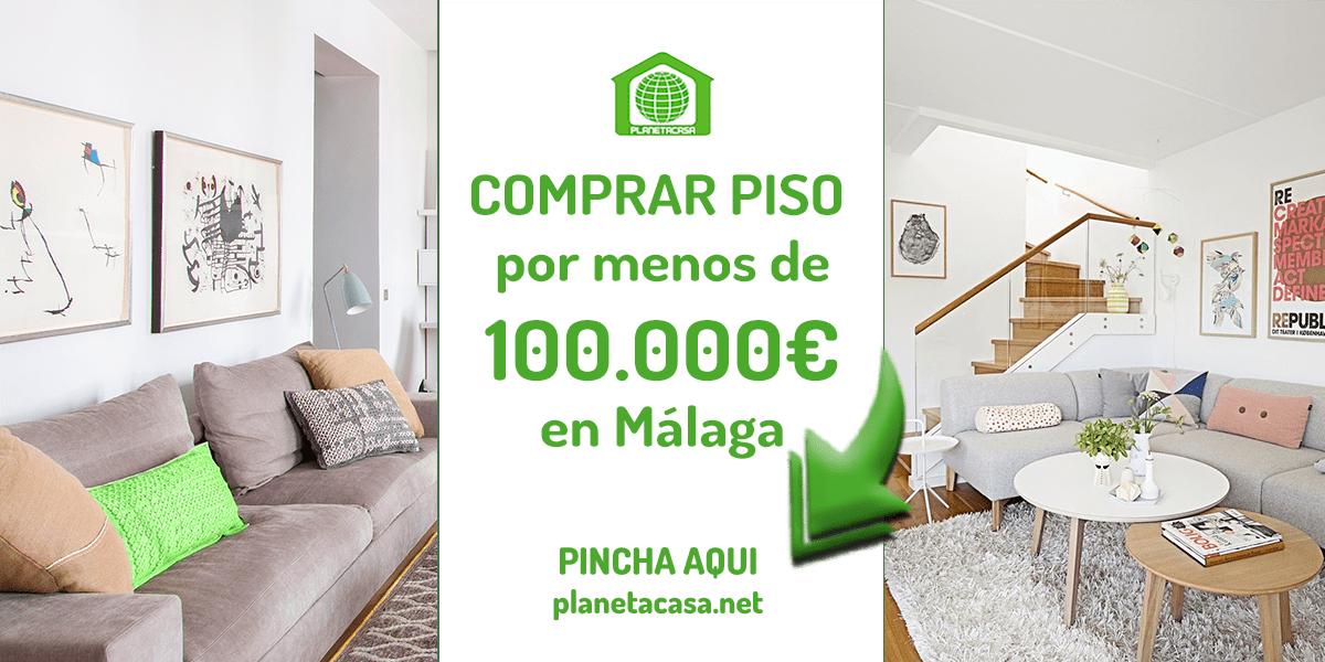 comprar piso por menos de 100000 euros en Málaga
