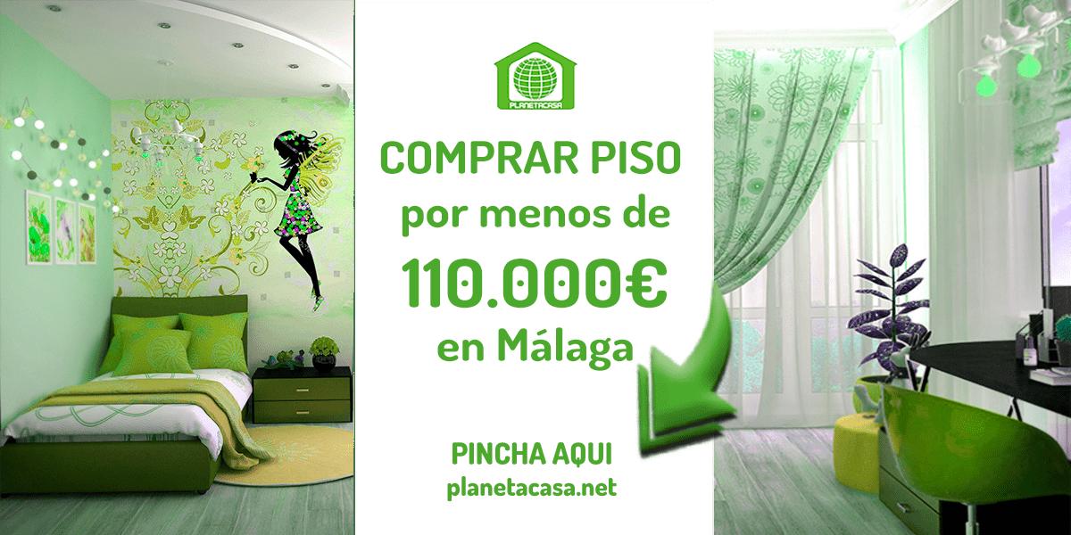 Comprar piso por menos de 110000 euros en malaga