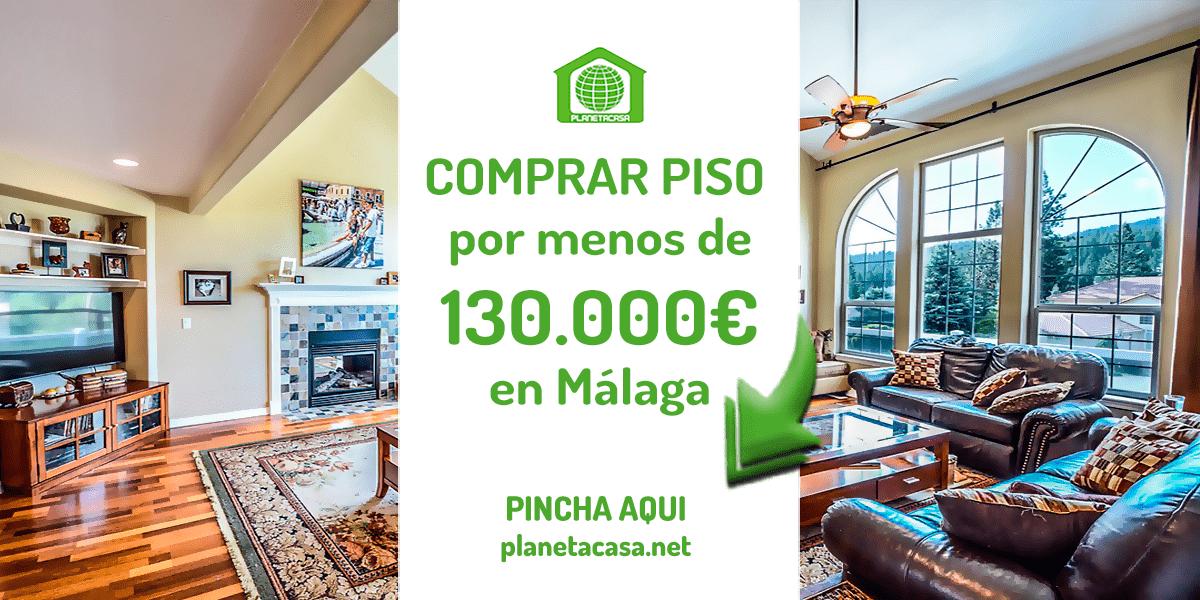 comprar piso por menos de 130000 euros en malaga