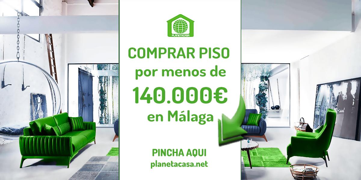 Comprar piso por menos de 140000 euros en malaga