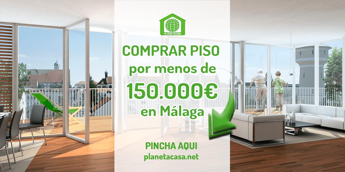 Comprar piso por menos de 150000 euros en malaga
