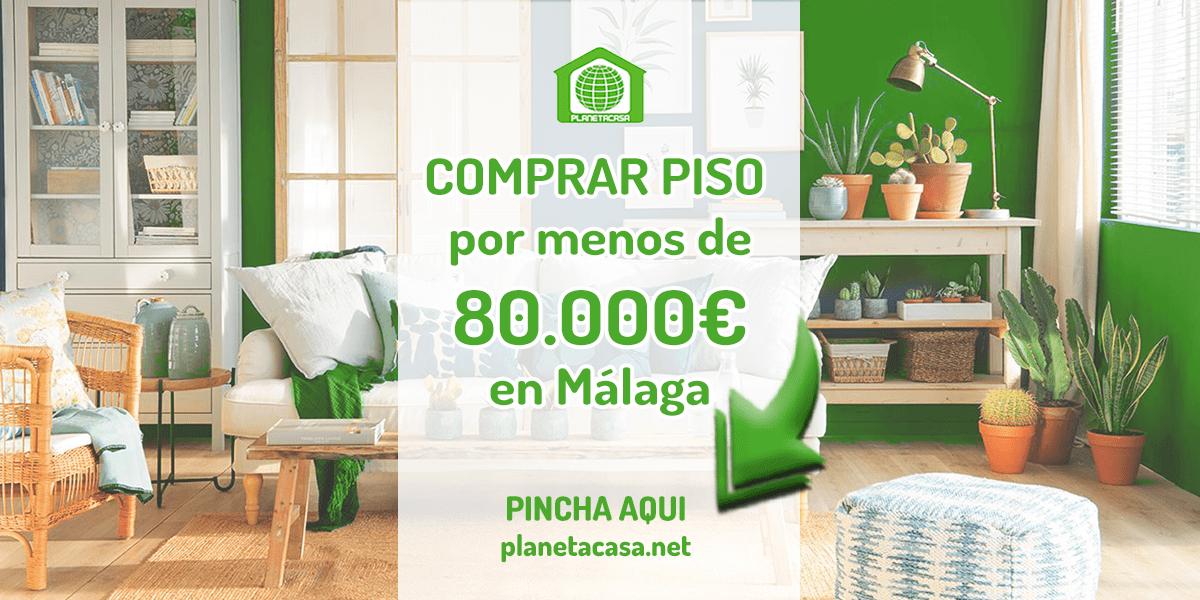 Comprar piso por menos de 80000 euros en Málaga