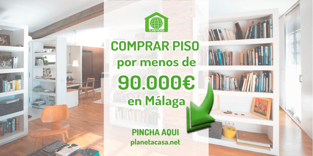Comprar piso por menos de 90.000 euros en Málaga