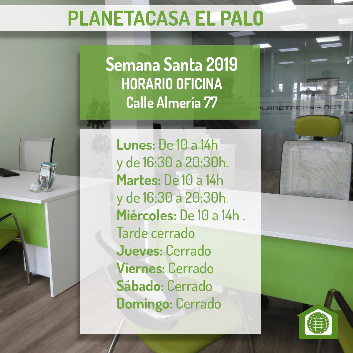 Horario oficina planetacasa El Palo Semana Santa 2019