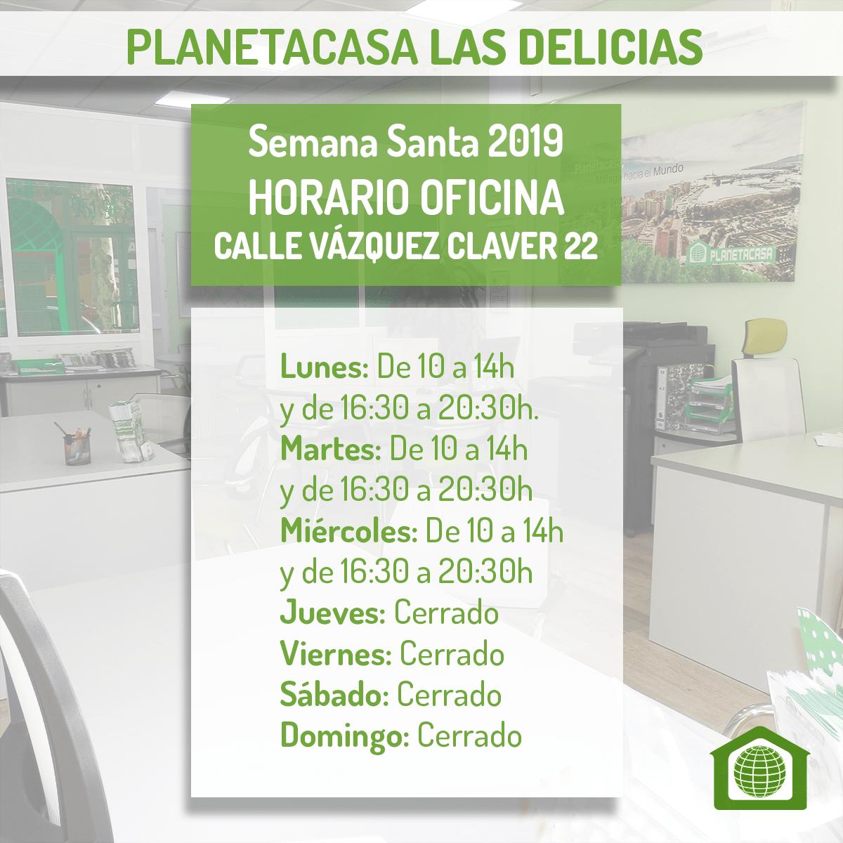Horario oficina planetacasa Las Delicias Semana Santa 2019