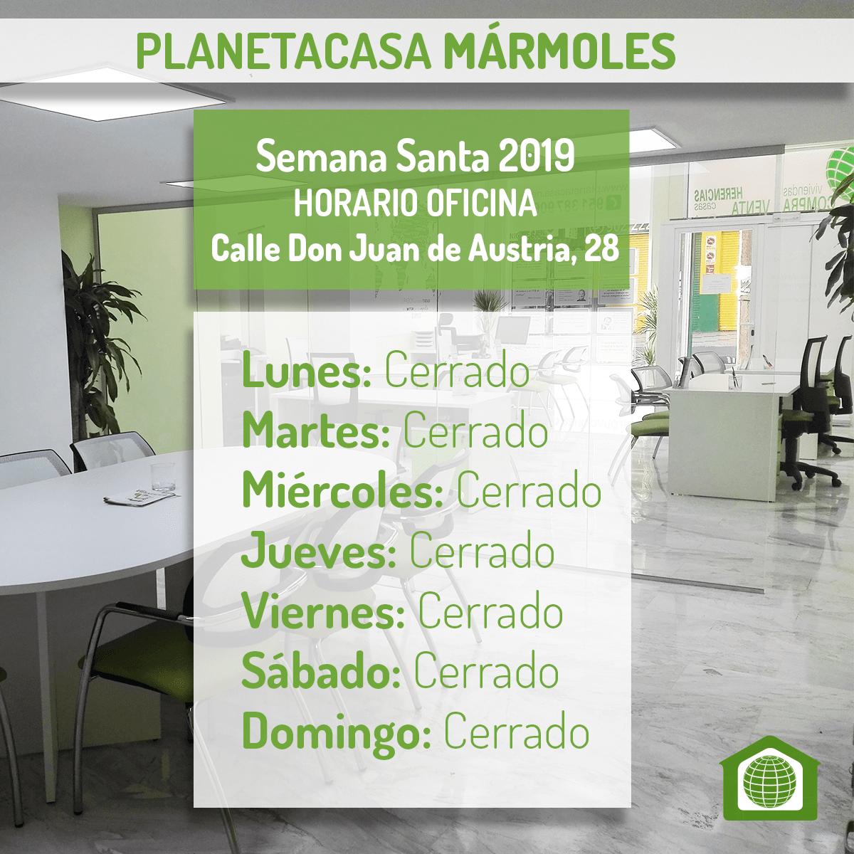 Horario oficina planetacasa Marmoles Semana Santa 2019