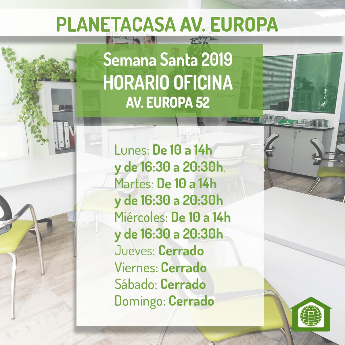 Horario oficina planetacasa avenida europa Semana Santa 2019